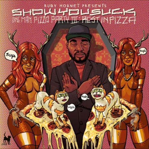 ShowYouSuck - Pop Yo Pizza