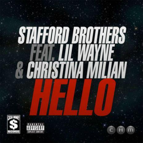 Stafford Brothers featuring Lil Wayne & Christina Milian – Hello