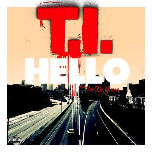 T.I. featuring Cee Lo – Hello (Produced by The Neptunes)