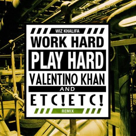 Wiz Khalifa - Work Hard Play Hard (Valentino Khan & ETC!ETC! Remix)