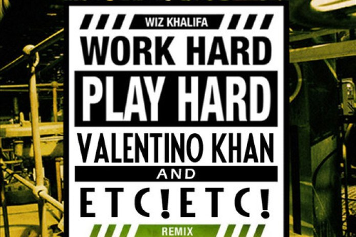 Wiz Khalifa - Work Hard Play Hard (Valentino Khan & ETC!ETC! Remix)