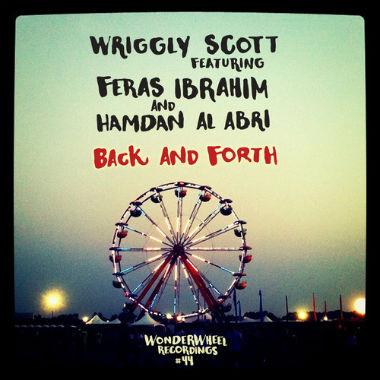Wriggly Scott featuring Feras Ibrahim & Hamdan Al Abr - Back and Forth