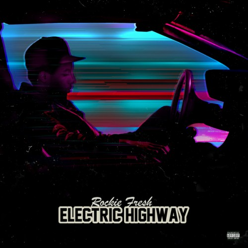 Rockie Fresh – Electric Highway (Album Snippets)