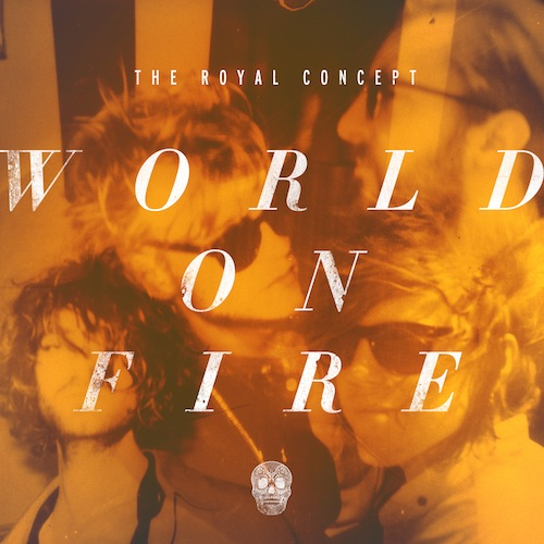 The Royal Concept - World On Fire