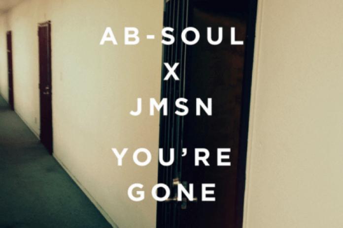 Ab-Soul & JMSN – You're Gone
