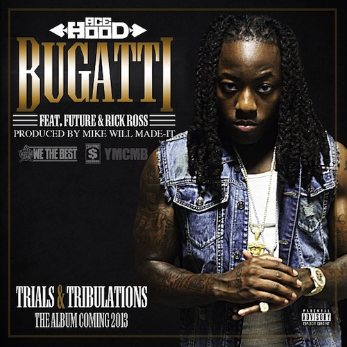 Ace Hood featuring Future & Rick Ross - Bugatti