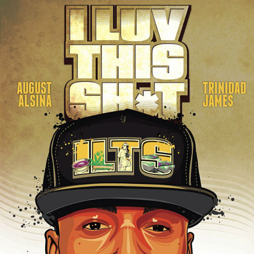 August Alsina featuring Trinidad Jame$ - I Luv This Sh*t