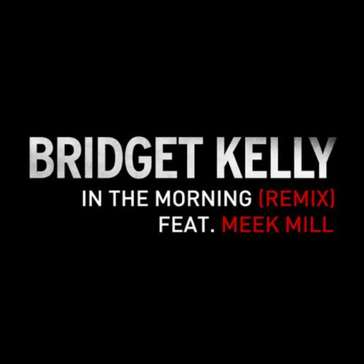 Bridget Kelly featuring Meek Mill - In The Morning (Remix)