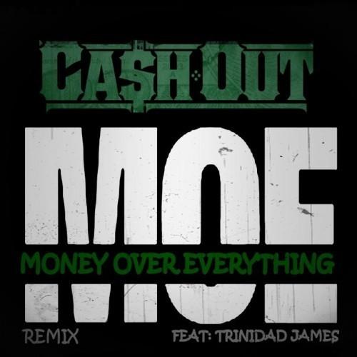 Ca$h Out featuring Trinidad Jame$ - M.O.E. (Remix)