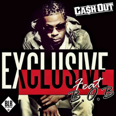 Ca$h Out featuring B.o.B - Exclusive