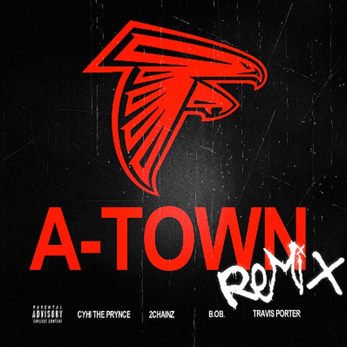 CyHi The Prynce featuring 2 Chainz, B.o.B & Travis Porter - A-Town (Remix)