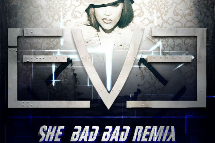 Eve featuring Pusha T & Juicy J – She Bad Bad (Remix)