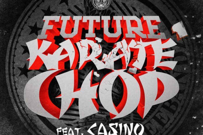 Future featuring Casino - Karate Chop