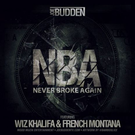 Joe Budden featuring Wiz Khalifa & French Montana - NBA (Never Broke Again)