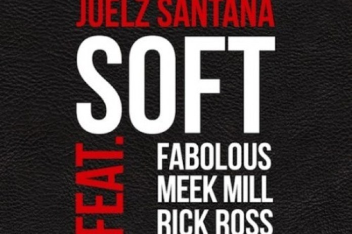 Juelz Santana featuring Rick Ross, Meek Mill & Fabolous - Soft