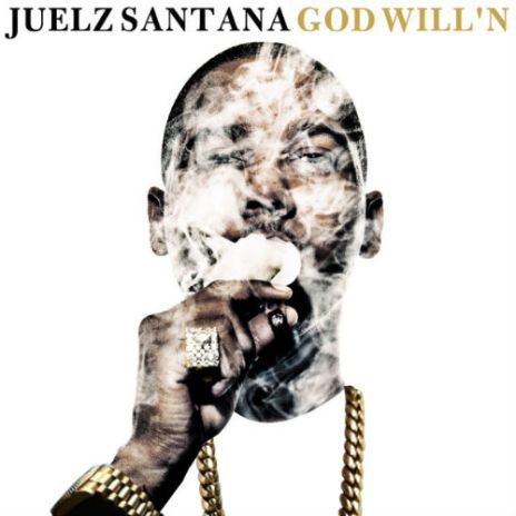 Juelz Santana - God Will'n (Mixtape)