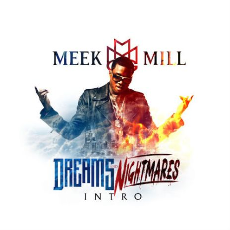 Meek Mill – Dreams & Nightmares Intro