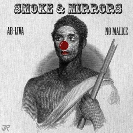 No Malice & Ab-Liva – Smoke & Mirrors