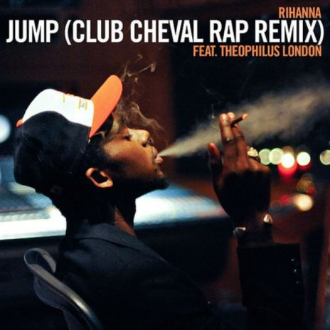 Rihanna - Jump (Club Cheval Rap Remix featuring Theophilus London)