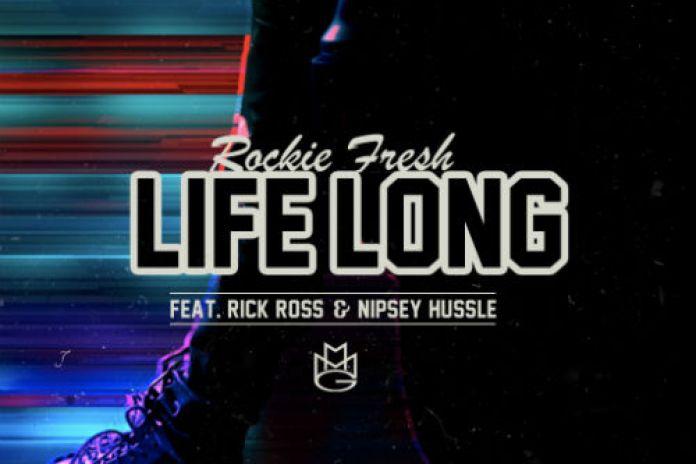 Rockie Fresh featuring Rick Ross & Nipsey Hussle - Life Long
