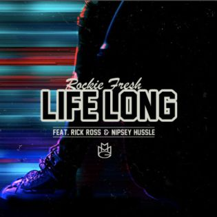 Rockie Fresh featuring Rick Ross & Nipsey Hussle - Life Long