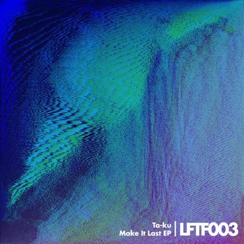Ta-ku - Make It Last EP