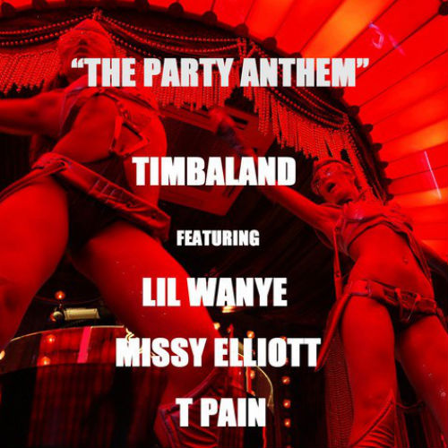 Timbaland featuring Lil Wayne, Missy Elliott & T-Pain - The Party Anthem