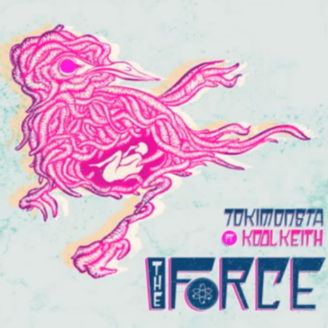 TOKiMONSTA featuring Kool Keith - The Force