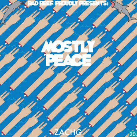 Zachg - Mostly Peace (EP)
