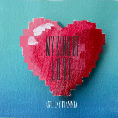 Anthony Flammia - My Kind of Love