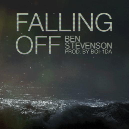 Ben Stevenson - Falling Off (Produced by Boi-1da)