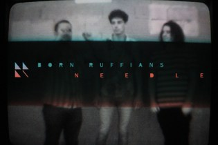 Born Ruffians – Needle