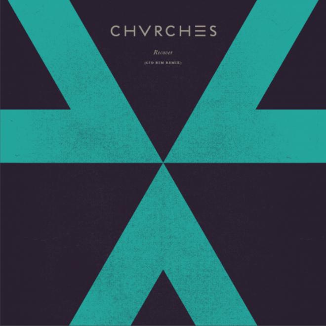 CHVRCHES – Recover (CID RIM Remix)