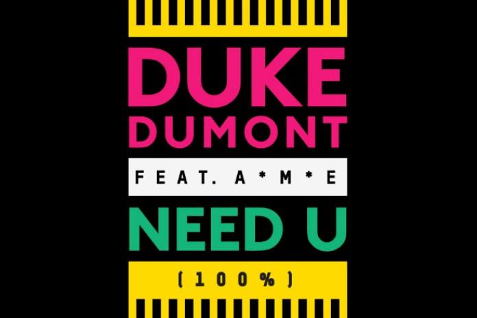 Duke Dumont – Need U (100%) (Skream Remix)