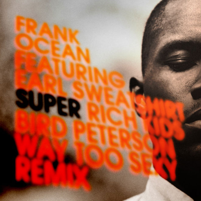 Frank Ocean featuring Earl Sweatshirt - Super Rich Kids (Bird Peterson Remix)