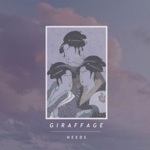 Giraffage – Needs (Mixtape)