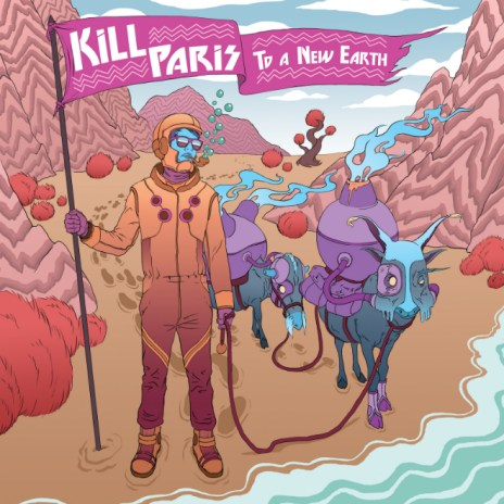 Kill Paris - To A New Earth (EP)