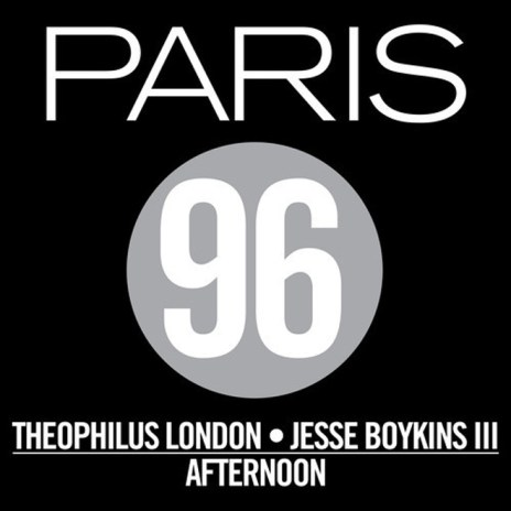 Paris 96 (Theophilus London x Jesse Boykins III) - Afternoon