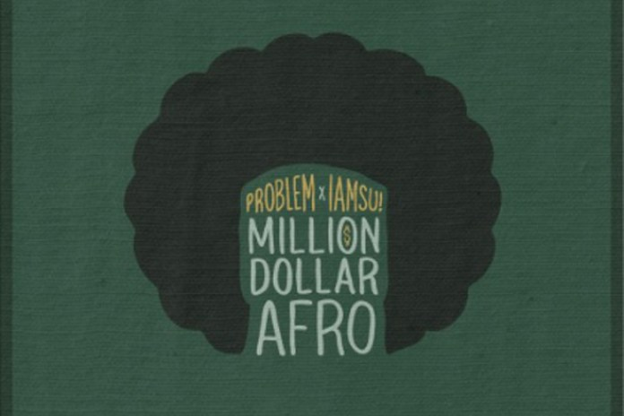 Problem & Iamsu! - Million Dollar Afro (Mixtape)