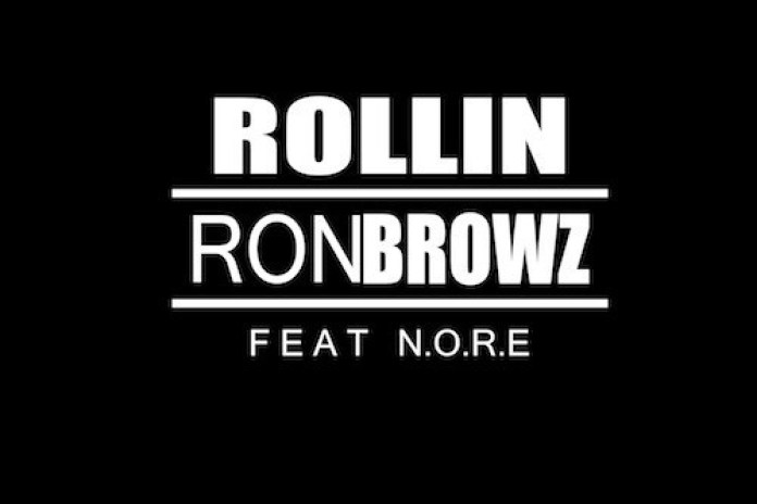 Ron Browz featuring N.O.R.E. – Rollin'