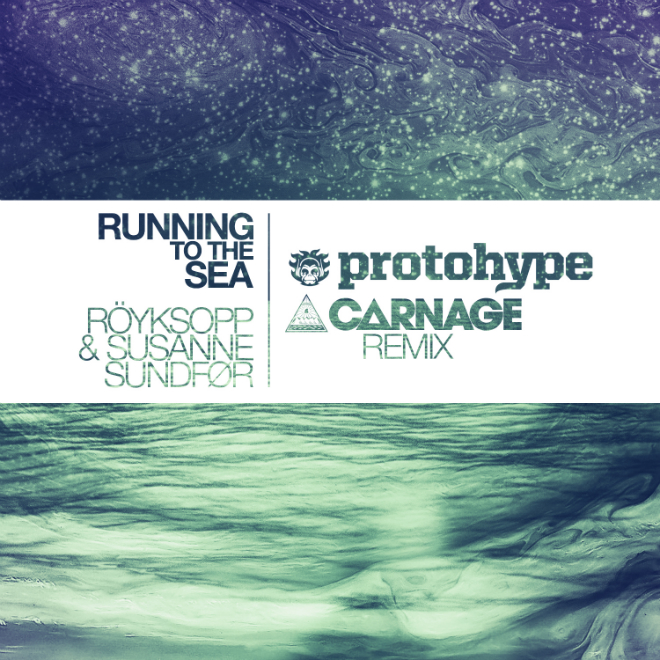 Röyskopp & Susanne Sundfor - Running To The Sea (Protohype & Carnage Remix)