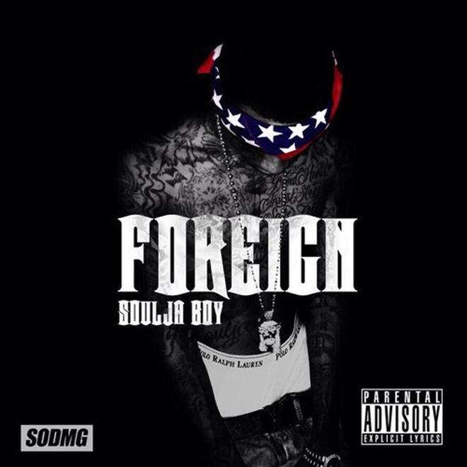 Soulja Boy – Foreign (Mixtape)