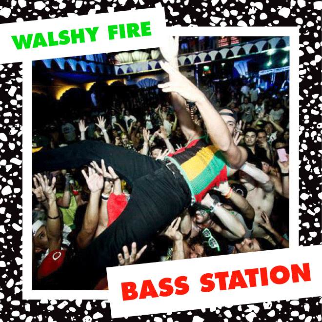 Walshy Fire (of Major Lazer) - BASS STATION (Mixtape)