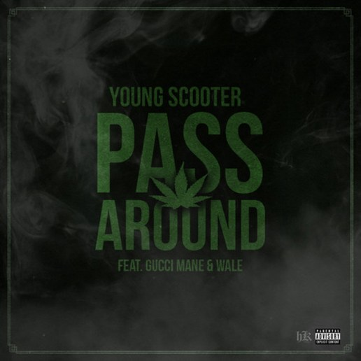 Young Scooter featuring Gucci Mane and Wale - Pass It Around