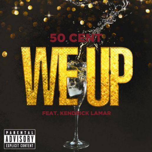 50 Cent featuring Kendrick Lamar – We Up (New Version)