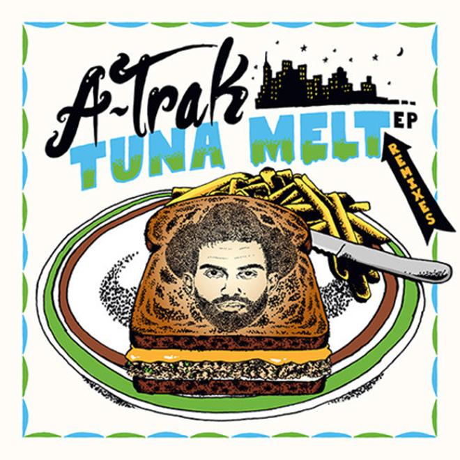 A-Trak - Tuna Melt (Remixes) EP
