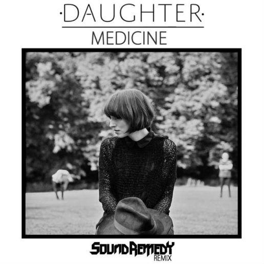 Daughter - Medicine (Sound Remedy Remix)