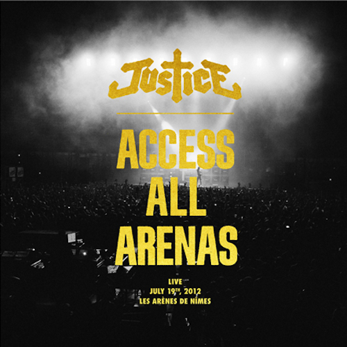 Justice 'Access All Arenas' Live Album To Release in May