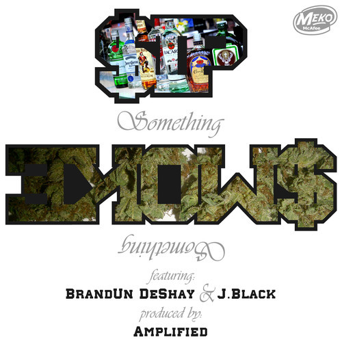 Meko McAfee f/ Brandun Deshay & J Black - Sip Something Smoke Something