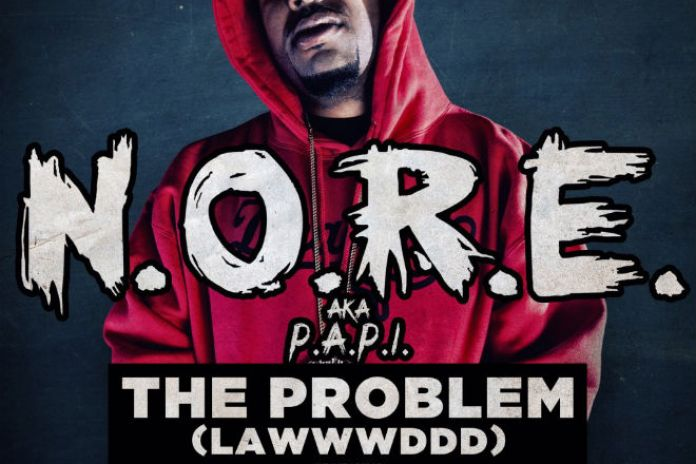 N.O.R.E. featuring Pharrell – The Problem (Lawwwddd)
